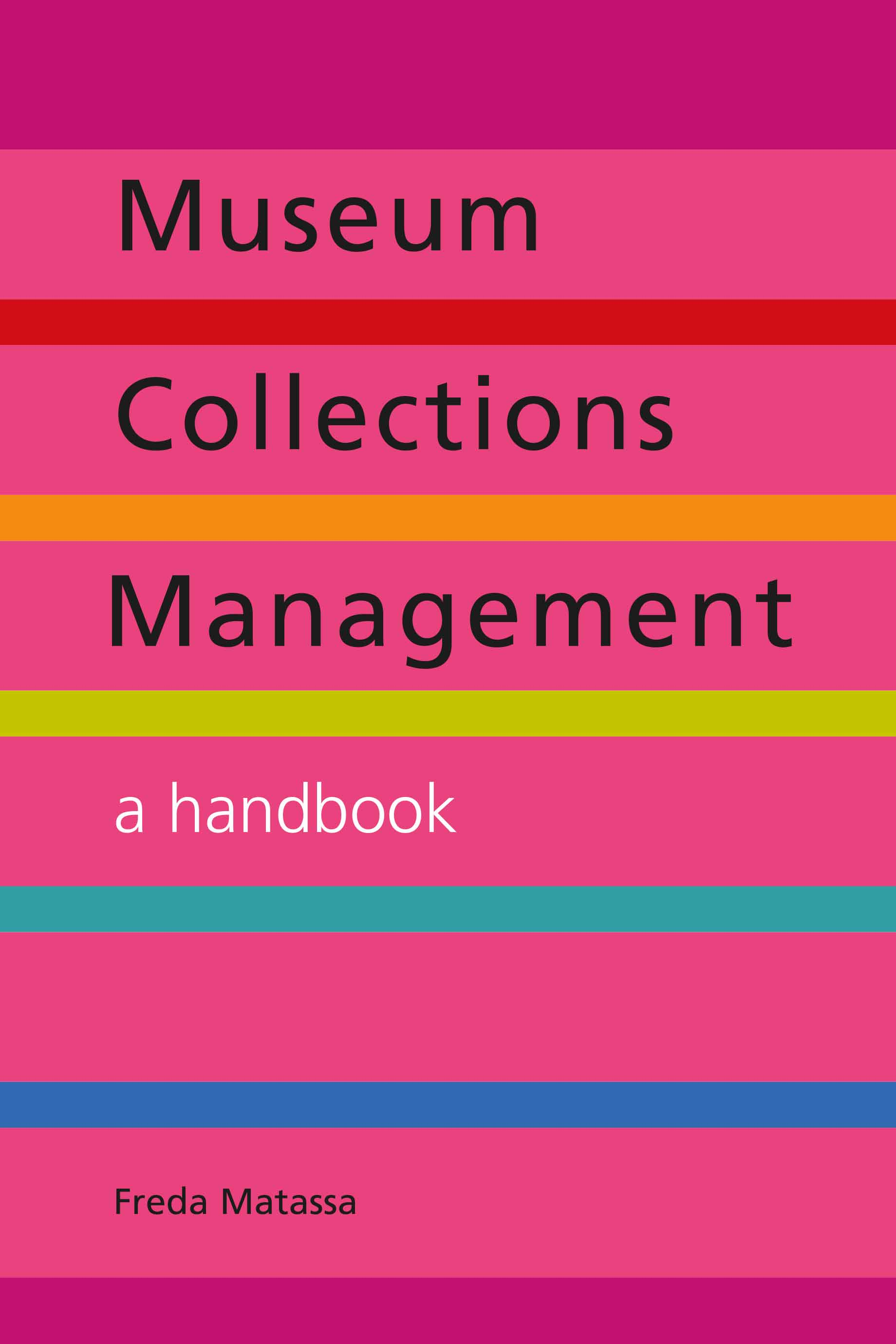 Museum Collections Management: A Handbook by Freda Matassa